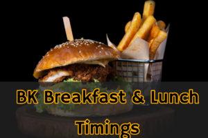 Burger King Breakfast & Lunch Timings